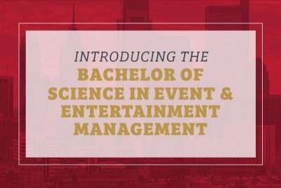 Introducing the Bachelor of Science in Event & Entertainment Management